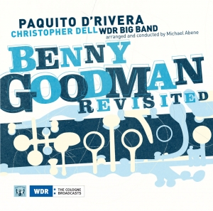 Paquito D´Rivera - WDR BIG BAND - BENNIE GOODMAN Revisited
