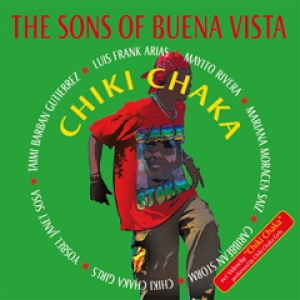 The Sons Of Buena Vista Chiki Chaka