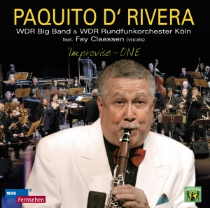 Paquito D'Rivera, WDR Big Band Köln, Michael Abene Improvise One